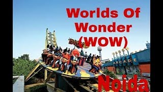 worlds of wonder amusement park Noida wow all rides