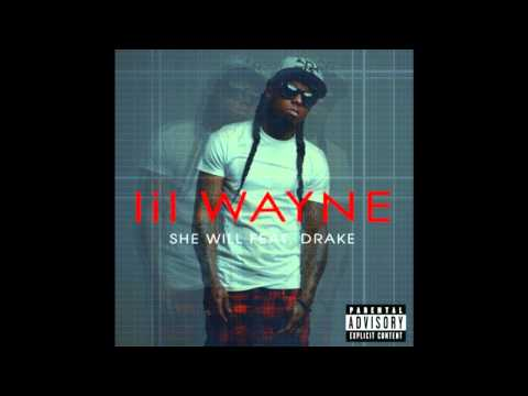 Lil Wayne Ft Drake She Will