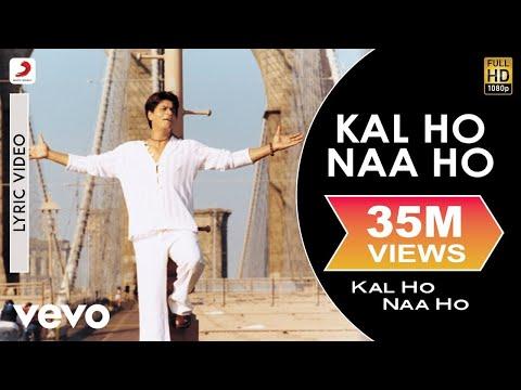 Kal Ho Naa Ho Lyric Video - Title Track|Shah Rukh Khan,Saif Ali,Preity|Sonu Nigam|Karan J