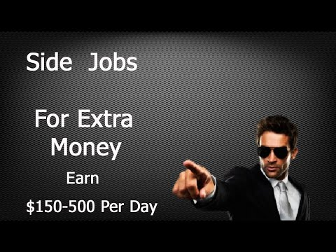 Best Side Jobs For Extra Money That Allow You To Earn $150-$500 Per Day