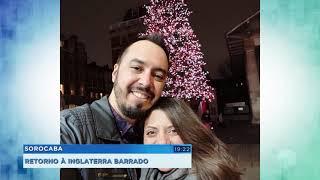 Casal de Sorocabanos que vive na Inglaterra tenta voltar pra casa depois de férias