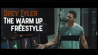 Drey Tyler - The warm up Freestyle