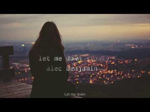 (Vietsub) Let me down slowly - Alec Benjamin - Thời lượng: 2:54.