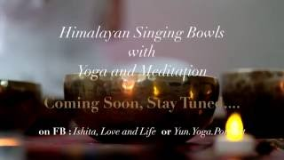 Have a taste of Himalayan singing bowls with Yoga and Meditation!
