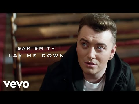 "Sam Smith ""Lay Me Down"""