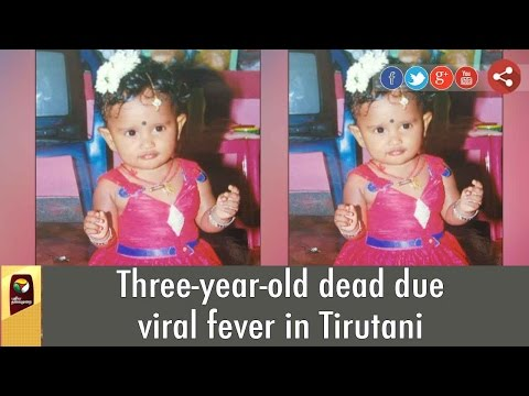 Three-year-old-dead-due-viral-fever-in-Tirutani