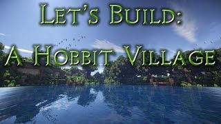 Let's build: A Hobbit Village (Stillpond) - Ep74