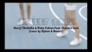 Sheryl Sheinafia & Rizky Febian feat. Chandra Liow - Sweet Talk COVER by Dybow & Novera