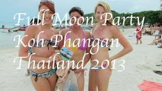 Full Moon Party 2013 - Koh Phangan Thailand Amazing