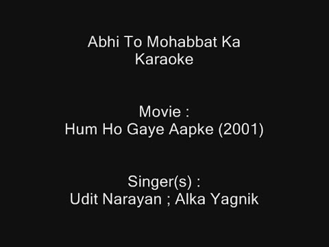 Video Abhi To Mohabbat Ka - Karaoke - Hum Ho Gaye Aapke (2001) - Udit Narayan ; Alka Yagnik download in MP3, 3GP, MP4, WEBM, AVI, FLV January 2017