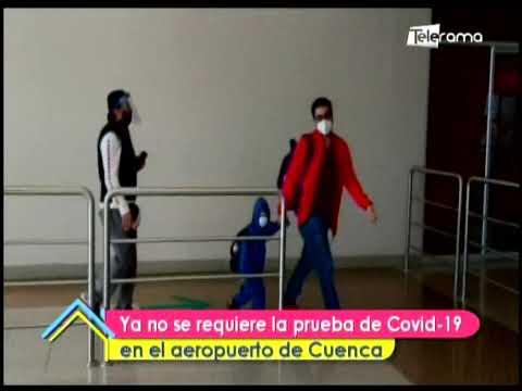 Ya no se requiere la prueba de Covid-19 en el aeropuerto de Cuenca