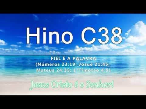 Hino C38 - Fiel é a Palavra (Nm 23:19; Js 21:45; Mt 24:35; 1Tm 4:9)