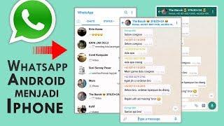 Rahasia Cara Mengubah Tampilan Whatsapp Android Menjadi iPhone