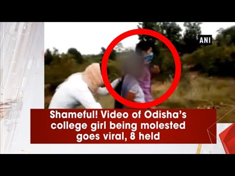 Video Shameful! Video of Odisha's college girl being molested goes viral, 8 held download in MP3, 3GP, MP4, WEBM, AVI, FLV January 2017