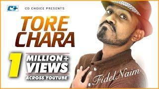 Tore Chara By Fidel Naim  New Song  Full HD