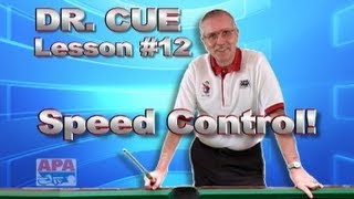 APA Dr. Cue Instruction - Dr. Cue Pool Lesson 12: Speed Defined With Controlled Practice