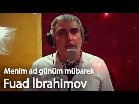 Fuad Ibrahimov - Menim Ad Gunum Mubarek  (2019)