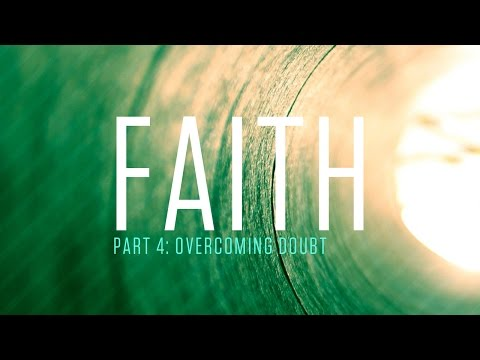 Overcoming Doubt (Series: Faith - Part 4), Pastor Kamal Sampara