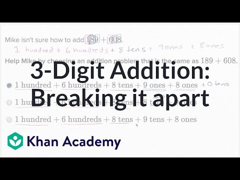 Breaking Apart 3 Digit Addition Problems Video Khan Academy