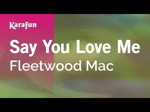 Say You Love Me - Fleetwood Mac | Karaoke Version | KaraFun