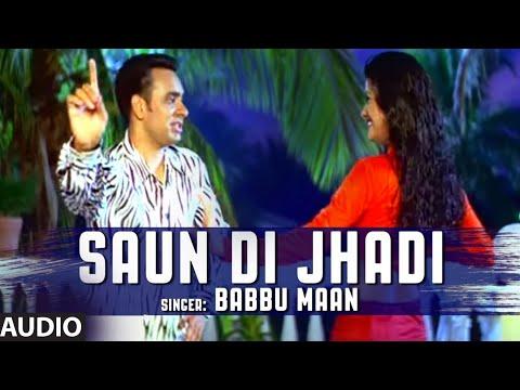 Babbu Maan : Saun Di Jhadi Full Audio Song | Saun