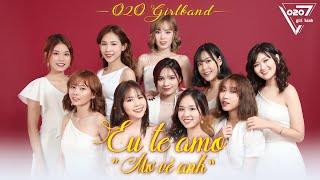 O2O GIRLBAND | MƠ VỀ ANH (EU TE AMO) | Official MV