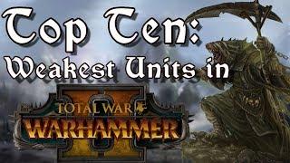 Video Top Ten Worst Units in Total War: Warhammer 2 MP3, 3GP, MP4, WEBM, AVI, FLV Juni 2018