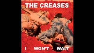 The Creases - I Won't Wait