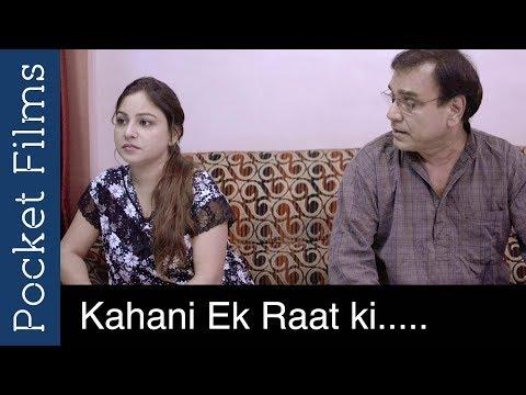 Video A Story Of a Father and a Daughter - Kahani Ek Raat Ki - Hindi Short Film download in MP3, 3GP, MP4, WEBM, AVI, FLV January 2017