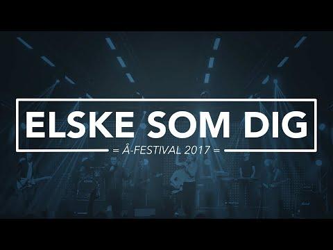 Hør Elske som dig // Å-festival 2017 på youtube