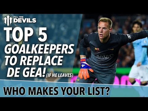 Top 5 Goalkeepers To Replace De Gea! (If He Leaves) | Manchester United | DEVILS
