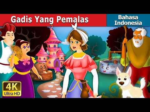 Gadis Yang Pemalas | The Lazy Girl Story in Indonesian | Dongeng Bahasa Indonesia