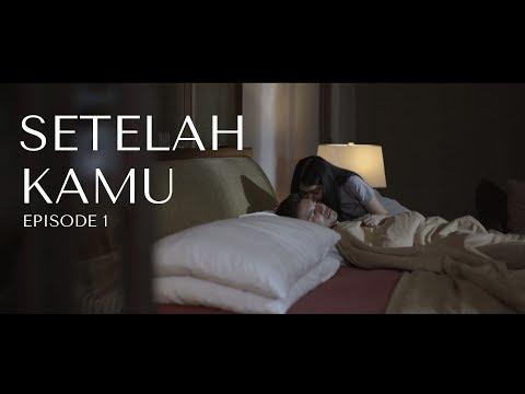 SETELAH KAMU - EPISODE 1 (WEB SERIES)