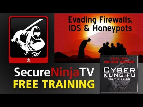 SecureNinjaTV Cyber Kung Fu Mod 17 Evading Firewalls, IDS and Honeypots