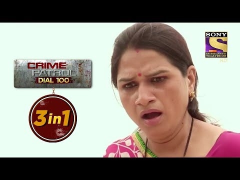 Crime Patrol Dial 100 | Episodes 187, 188 And 189 | 3 In 1 Webisodes