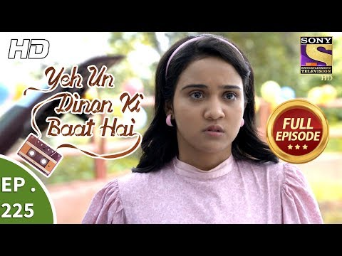 Yeh Un Dinon Ki Baat Hai - Ep 225 - Full Episode - 13th July, 2018