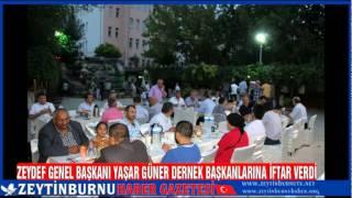 ZEYDEF Genel Başkanı Yaşar Güner Dernek Başkanlarına İftar Verdi