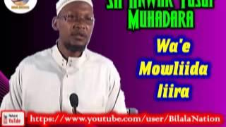Sh Anwar  Yusuf Muhadara Wa'e Muhadara Mowliida Iiira
