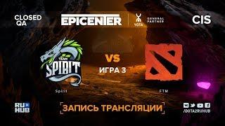 Spirit vs FTM, EPICENTER XL CIS, game 3 [Adekvat, LighTofHeaveN]