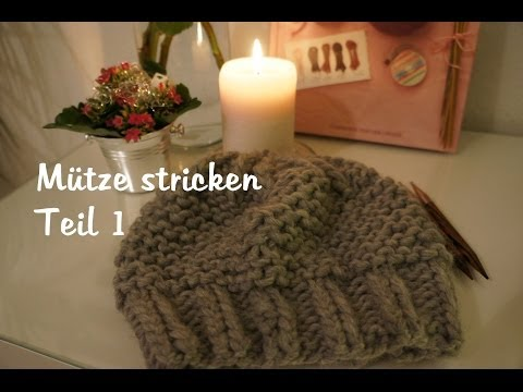 Mütze stricken – auch für Anfänger TEIL 1 (deutsch) [HD]