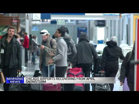 Chicago airports recovering from April snowstorm