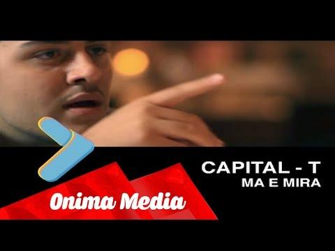 Capital-T - Ma e Mira
