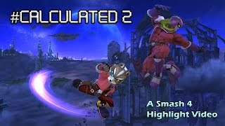 Calculated 2: A Smash 4 Highlight Video