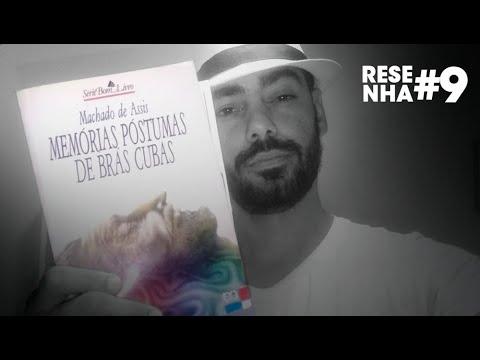 MEMÓRIAS PÓSTUMAS DE BR�S CUBAS - MACHADO DE ASSIS (RESENHA + CURIOSIDADES)
