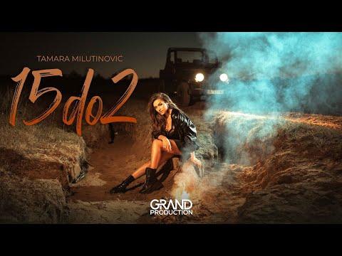 15 do 2 - Tamara Milutinović - nova pesma, tekst pesme i tv spot