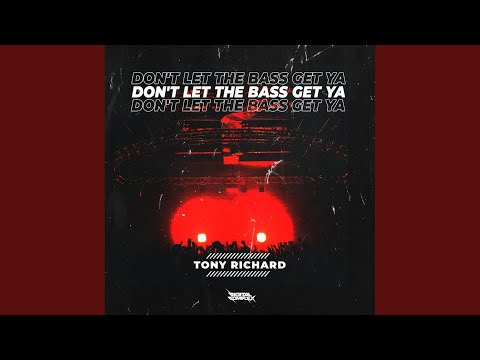 Don't Let The Bass Get Ya (Original Mix)