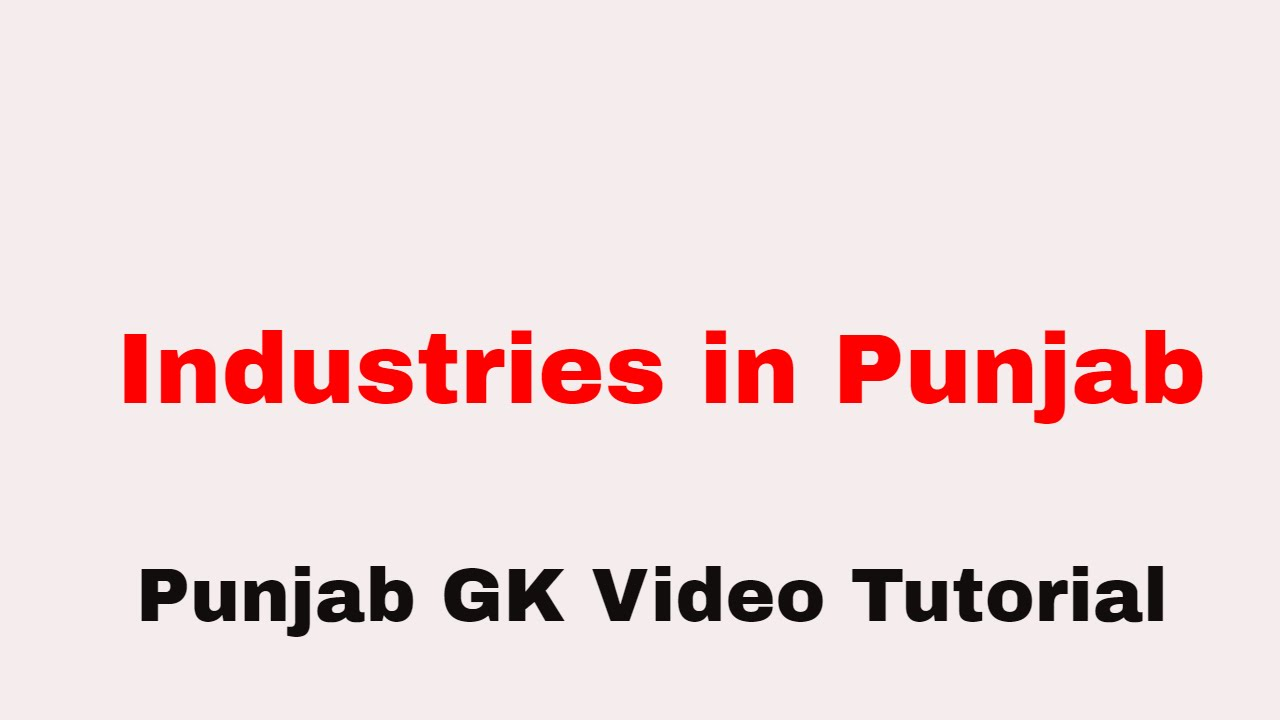 List of major industries in punjab general knowledge quiz ias youtube video preview buycottarizona Gallery