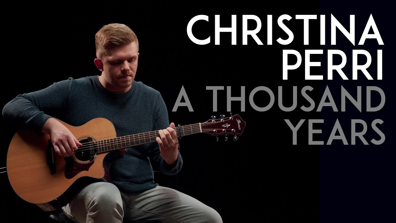 Christina Perri – A Thousand Years (Fingerstyle Acoustic Guitar Cover by David Sehling)