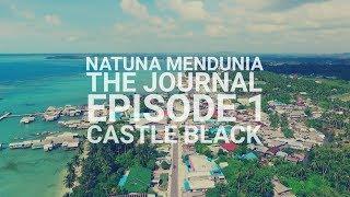 [NATUNA MENDUNIA: The Journal] Episode 1 - Castle Black