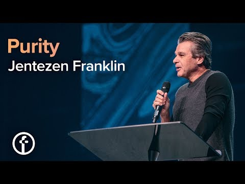 Purity | Pastor Jentezen Franklin